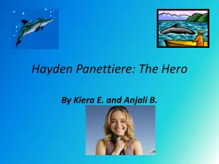 Hayden Panettiere: The Hero