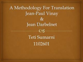 A  Methodology  For  Translation Jean-Paul  Vinay &  Jean  Darbelnet