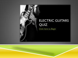 Electric Guitars Quiz