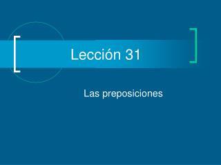 Lección 31