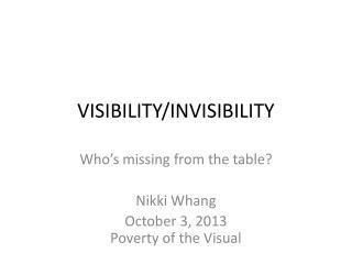 VISIBILITY/INVISIBILITY