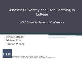 Assessing  Diversity and Civic Learning in College UCLA Diversity Research Conference