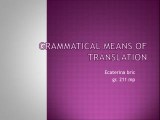 Grammatical means of translation