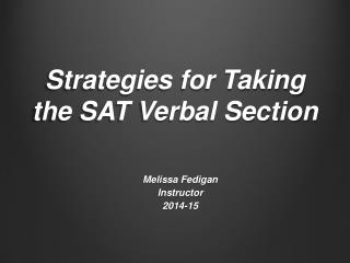 Strategies for Taking  the SAT Verbal Section