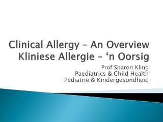 Clinical Allergy – An Overview Kliniese Allergie  – 'n  Oorsig