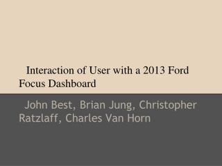Interaction of User with a 2013 Ford Focus Dashboard