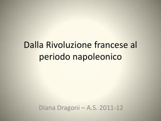 Dalla Rivoluzione francese al periodo napoleonico