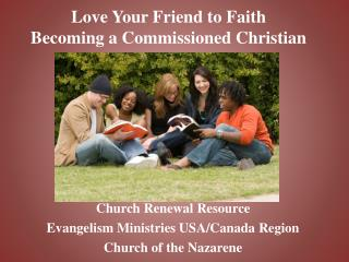 Love Your Friend to Faith Becoming a Commissioned Christian