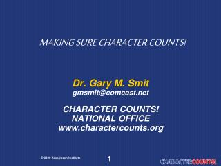 MAKING SURE CHARACTER COUNTS!