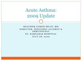 Acute Asthma: 2009 Update