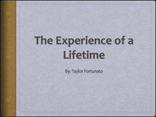 The Experience of a Lifetime