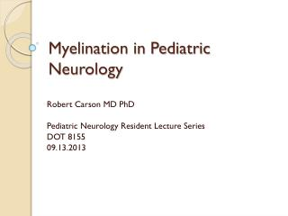 Myelination in Pediatric Neurology