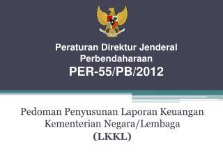 Peraturan Direktur Jenderal Perbendaharaan PER-55/PB/2012
