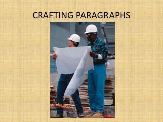 CRAFTING PARAGRAPHS