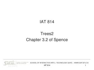 IAT  814 Trees2 Chapter 3.2 of Spence