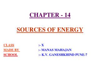 CHAPTER - 14  SOURCES OF ENERGY