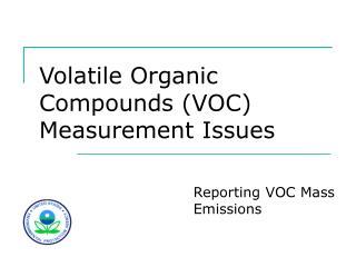 Volatile Organic Compounds VOC Measurement Issues