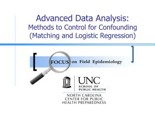 Advanced Data Analysis: Methods to Control for Confounding Matching and Logistic Regression