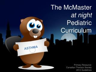 The McMaster 			at night          Pediatric Curriculum