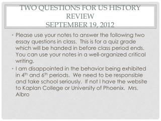 Two questions for US History Review September 19, 2012