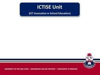 ICTISE Unit (ICT Innovation in School Education)