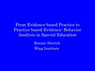 From Evidence-based Practice to Practice-based Evidence: Behavior Analysis in Special Education