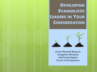 Church Renewal Resource Evangelism Ministries  USA/Canada Region Church of the Nazarene