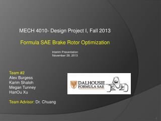 MECH 4010- Design Project I, Fall 2013 Formula SAE Brake Rotor Optimization Interim Presentation