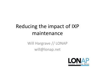Reducing the impact of IXP maintenance