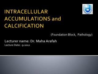 INTRACELLULAR ACCUMULATIONS and CALCIFICATION