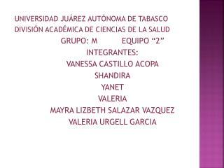 UNIVERSIDAD JUÁREZ AUTÓNOMA DE TABASCO DIVISIÓN ACADÉMICA DE CIENCIAS DE LA SALUD