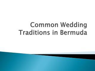 Common Wedding Traditions in Bermuda