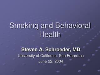 Smoking and Behavioral Health