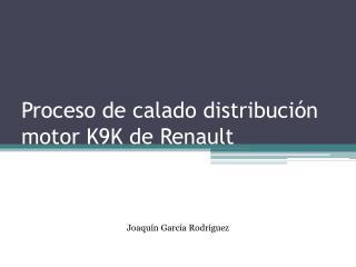Proceso de calado distribución motor K9K de Renault