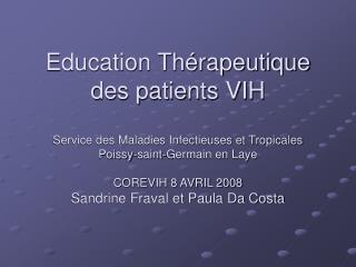 Education Th rapeutique des patients VIH   Service des Maladies Infectieuses et Tropicales Poissy-saint-Germain en Laye
