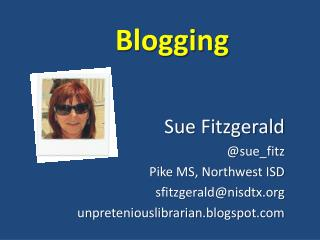 Sue Fitzgerald @sue_fitz Pike MS, Northwest ISD sfitzgerald@nisdtx.org