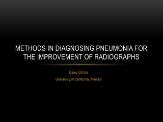 Methods in diagnosing pneumonia for the improvement of radiographs