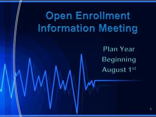Open Enrollment  Information Meeting