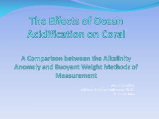 Aaron  Cevallos Advisor: Andreas  Andersson , Ph.D. Summer 2010
