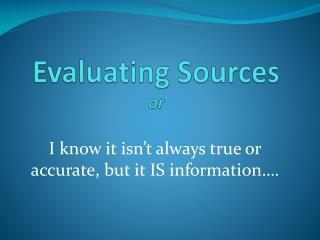 Evaluating Sources or