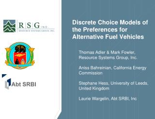 Discrete Choice Models of the Preferences for Alternative Fuel Vehicles