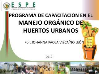 PROGRAMA DE CAPACITACIÓN EN EL  MANEJO ORGÁNICO DE HUERTOS URBANOS