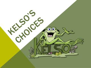 Kelso�s Choices