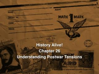 History Alive! Chapter 26 Understanding Postwar Tensions