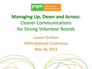 Managing Up, Down and Across:  Clearer Communications  for Strong Volunteer Boards