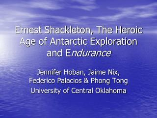 Ernest Shackleton, The Heroic Age of Antarctic Exploration and E ndurance