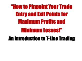 """How to Pinpoint Your Trade Entry and Exit Points for Maximum Profits and  Minimum Losses!"""