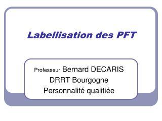 Labellisation des PFT