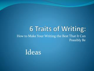 6 Traits of Writing: