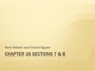 Chapter 16 Sections 7 & 8